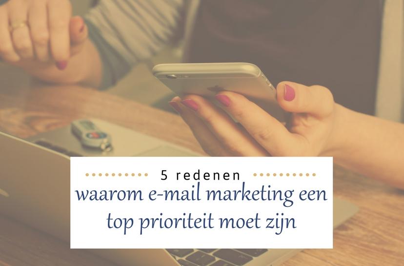 redenen waarom e-mail marketing top prioriteit moet zijn